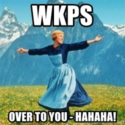 Sound Of Music Lady - WKPS  Over to you - Hahaha!