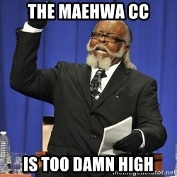 Rent Is Too Damn High - The Maehwa CC is too damn high