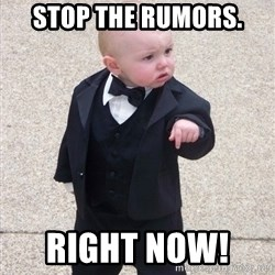 Godfather Baby - stop the rumors. right now!