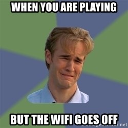 Sad Face Guy - When you are playing but the wifi goes off