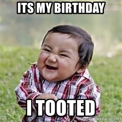evil toddler kid2 - its my birthday i tooted