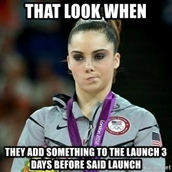 Not Impressed McKayla - That look when they add something to the launch 3 days before said launch