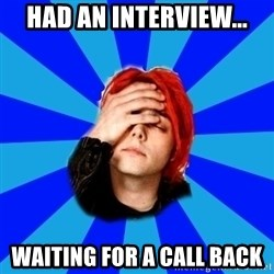 imforig - Had an interview... waiting for a call back