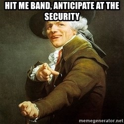 Ducreux - Hit me band, anticipate at the security