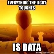 The Lion King - Everything the light touches is data