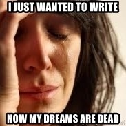 Crying lady - i just wanted to write now my dreams are dead