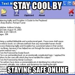 Text - STAY cool By staying safe online