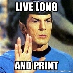 Spock - Live long and print