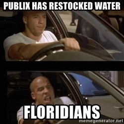 Vin Diesel Car - Publix has restocked water Floridians