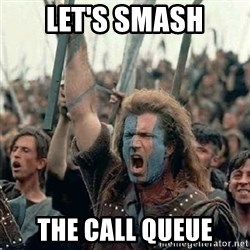 Brave Heart Freedom - Let's Smash The call queue