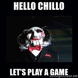 saw jigsaw meme - Hello Chillo Let's play a game