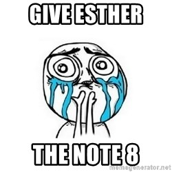 Crying face - Give Esther  The Note 8