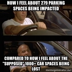 "Vin Diesel Car - how i feel about 279 parking spaces being impacted compared to how i feel about the ""supposed"" 1000+ car spaces being lost"