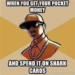 Gta Player - WHEN YOU GET YOUR POCKET MONEY AND SPEND IT ON SHARK CARDS