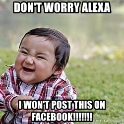 Evil Asian Baby - Don't worry Alexa I won't post this on Facebook!!!!!!!