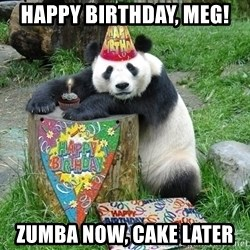 Happy Birthday Panda - Happy birthday, meg! zumba now, cake later