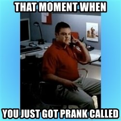 jake from statefarm - that moment when you just got prank called