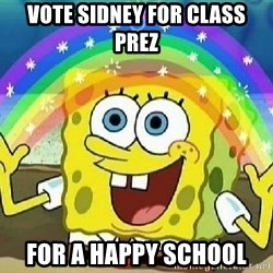 Imagination - Vote Sidney for class prez for a happy school