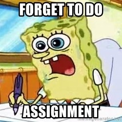 Spongebob What I Learned In Boating School Is - forget to do  assignment