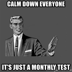 Grammar Guy - Calm down everyone it's just a monthly test