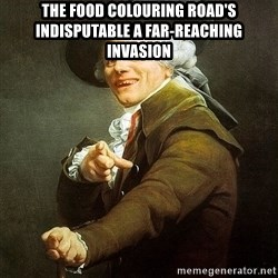 Ducreux - The food colouring road's indisputable a far-reaching invasion