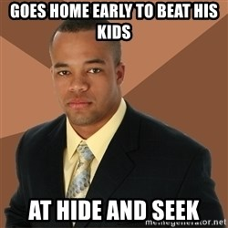 Successful Black Man - goes home early to beat his kids at hide and seek