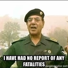 Baghdad Bob - I have had no report of any fatalities