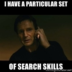 liam neeson taken - I have a Particular Set Of search Skills