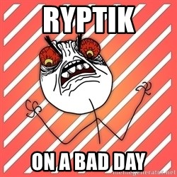 iHate - Ryptik on a bad day