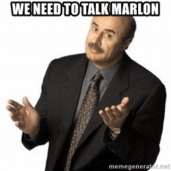 Dr. Phil - We need to talk Marlon