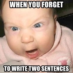 Angry baby - WHen you forget to write two sentences