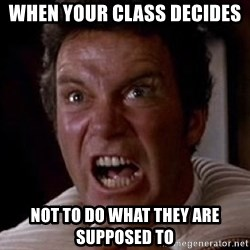 Khan - When your class decides  not to do what they are supposed to