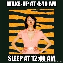 Tiger Mom - Wake-up at 4:40 am Sleep at 12:40 am