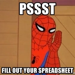 Psst spiderman - Pssst Fill out your spreadsheet