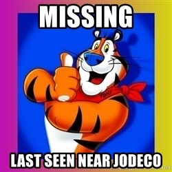 Tony The Tiger - Missing Last seen near jodeco