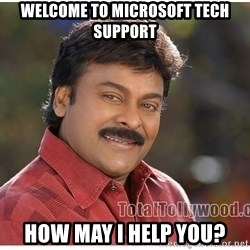 Typical Indian guy - Welcome to microsoft tech support how may i help you?