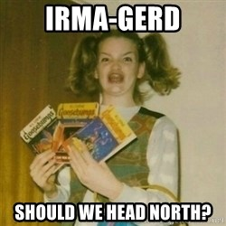 oh mer gerd - Irma-gerd should we head north?