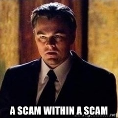 inception - a scam within a scam