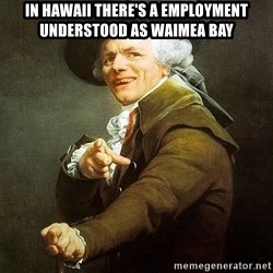 Ducreux - In Hawaii there's a employment understood as Waimea Bay