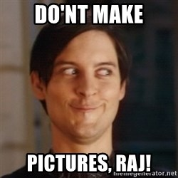 Peter Parker Spider Man - Do'nt make Pictures, raj!