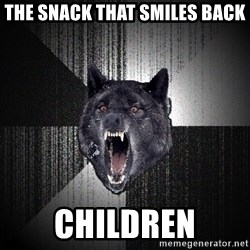 Insanity Wolf - The snack that smiles back Children
