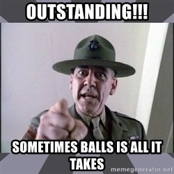 R. Lee Ermey - OUTSTANDING!!! Sometimes balls is all it takes