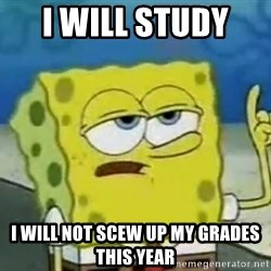 Tough Spongebob - i will study  i will not scew up my grades this year