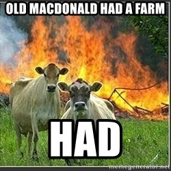 Evil Cows - old macdonald had a farm had