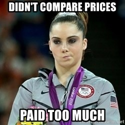 Not Impressed McKayla - didn't compare prices paid too much