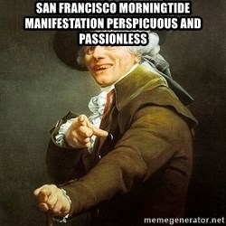 Ducreux - San Francisco morningtide manifestation perspicuous and passionless