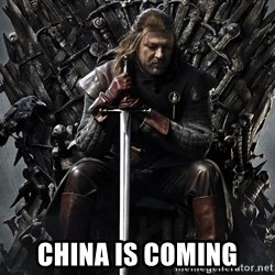 Eddard Stark - ChIna is coming