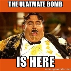 Fat Guy - the ulatmate bomb is here