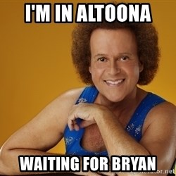 Gay Richard Simmons - I'm in Altoona  Waiting for bryan