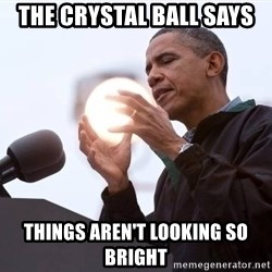 Wizard Obama - The crystal ball says Things aren't looking so bright